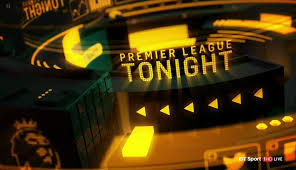 Premier League Tonight – BT Sports | 11th August 1