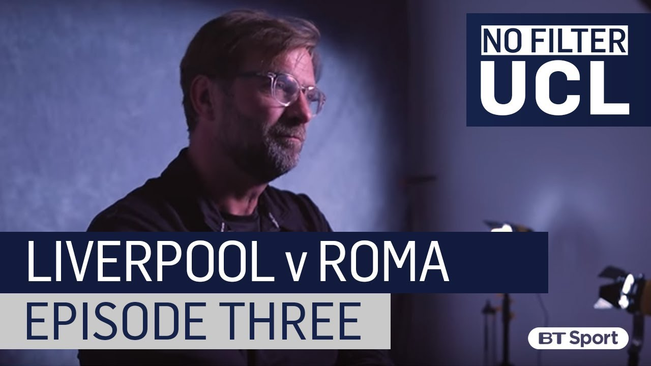 Roma vs Liverpool: We'll fight for our childhood dreams! – No Filter UCL